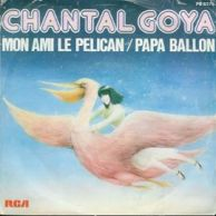 Goya-Chantal-Mon-Ami-Le-Pelican-Papa-Ballon-45-Tours-865107721_ML